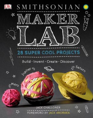 Smithsonian Maker Lab by Jack Challoner