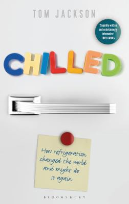 Chilled how refrigeration changed the world and might do so again