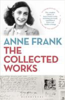 Anne Frank : the collected works