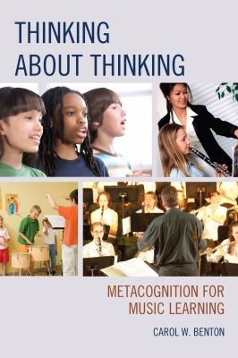 Pale gray cover of Thinking About Thinking with four color photographs of students making music (singing, playing drums, playing in a an orchestra).