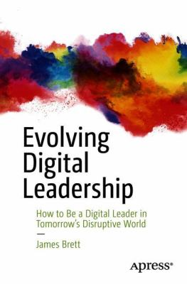 Cover - Evolving Digital Leadership: How to Be a Digital Leader in Tomorrow's Disruptive World