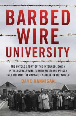 BARBED WIRE UNIVERSITY. by HANNIGAN, DAVE.