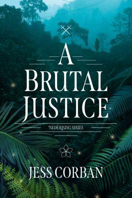 BRUTAL JUSTICE. by CORBAN, JESS.