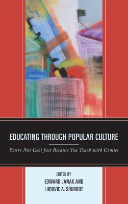 Cover Art: Educating through popular culture : you're not cool just because you teach with comics