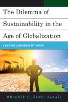 The dilemma of sustainability in the age of globalization : a quest for a paradigm of development cover image