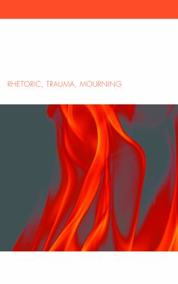 Occupying Memory: Rhetoric, Trauma, Mourning