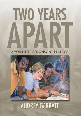 Two years apart : A volunteer assignment in Africa