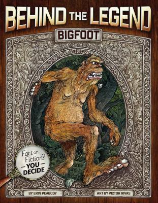 Behind the Legend: Bigfoot