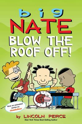 Big Nate : , blow the roof off!
