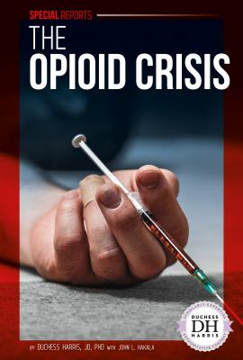 Book cover for The opioid crisis.