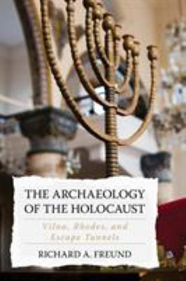 The Archaeology of the Holocaust