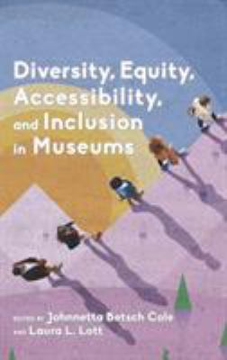 Diversity, Equity, Accessibility, and Inclusion in Museums, 2019