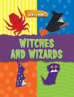 Witches and Wizards (Amazing Origami)