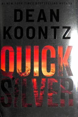 QUICKSILVER : by KOONTZ, DEAN.