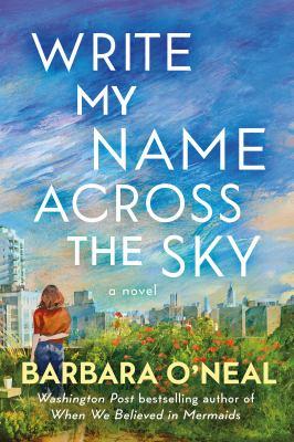 Write my name across the sky : a novel