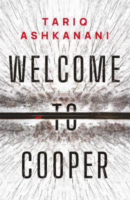 WELCOME TO COOPER. by ASHKANANI, TARIQ.