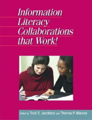 Information Literacy Collaborations That Work