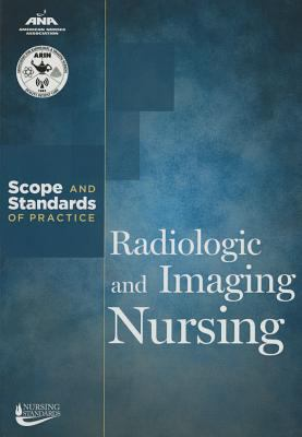 Radiologic and Imaging Nursing: Scope and Standards
