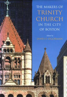 Cover art for the book, The Makers of Trinity Church in the City of Boston