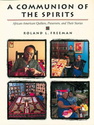 A communion of the spirits : African-American quilters, preservers, and their stories book cover.