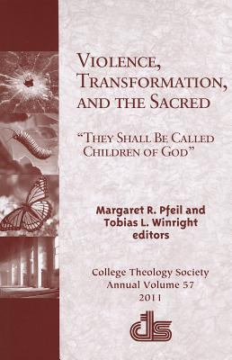 cover of Violence, Transformation, and the Sacred: