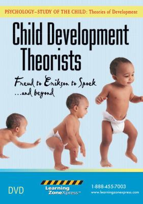 Child development theorists: Freud to Erikson to Spok and beyond by Learning Zone Express (cover)
