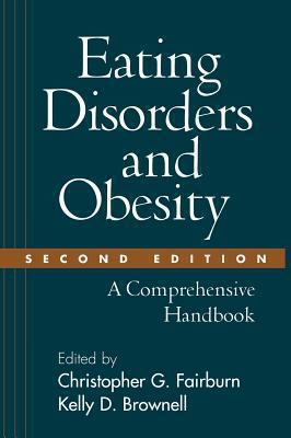Eating Disorders and Obesity, Second Edition