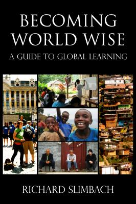 Becoming World Wise A Guide to Global Learning