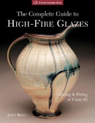 Book cover for The complete guide to high-fire glazes.