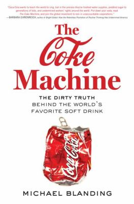 Coke machine the dirty truth behind the worlds favorite soft drink
