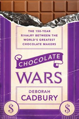CHOCOLATE WARS THE 0399 YEAR RIVALRY BETWEEN THE WORLDS GREATEST CHOCOLATE MAKERS