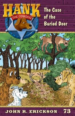The case of the buried deer / by Erickson, John R.,