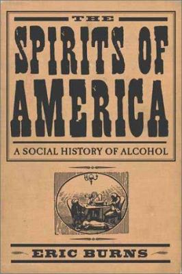 The Spirits of America: Social History of Alcohol