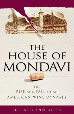 The House Of Mondavi bu Julia Flynn Siler