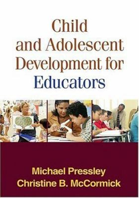 Child and Adolescent Development for Educators
