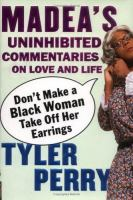Madea's Uninhibited Commentaries on Love and Life