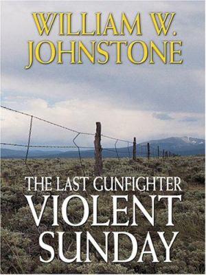 The last gunfighter: Violent Sunday