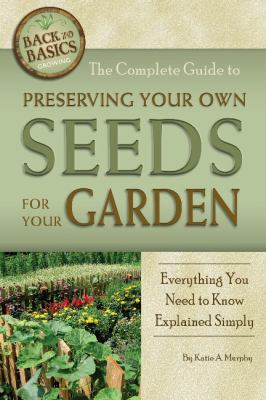book cover image for The Complete Guide to Preserving Your Own Seeds