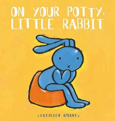 ON YOUR POTTY LITTLE RABBIT