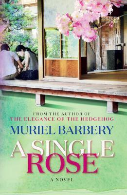 SINGLE ROSE. by BARBERY, MURIEL.