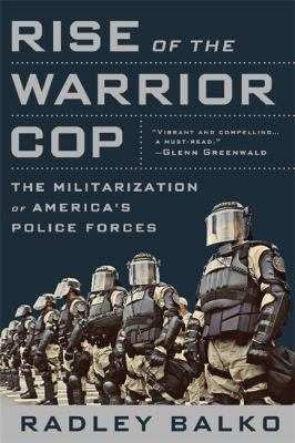 Balko Rise of Warrior Cop cover art