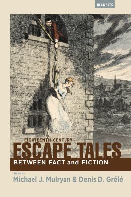 Eighteenth Century Escape Tales: Between Fact and Fiction