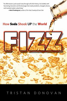 Fizz how soda shook up the world