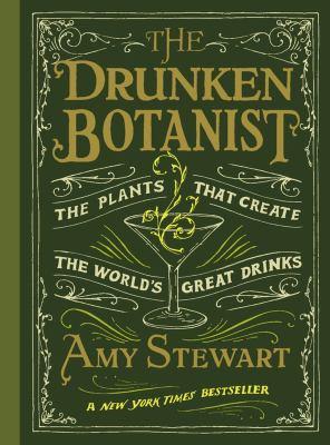 Drunken botanist the plants that create the worlds great drinks