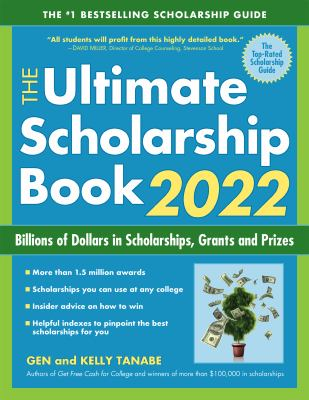 The ultimate scholarship book 2022 : billions of dollars in scholarships, grants and prizes