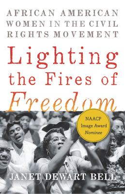 Book cover: Lighting the Fires of Freedom : African American women in the civil rights movement