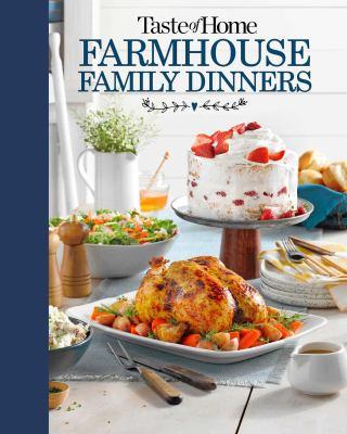 TASTE OF HOME FARMHOUSE FAMILY DINNERS.