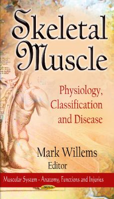 Skeletal Muscle: Physiology, Classification and Disease