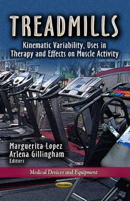 Treadmills: Kinematic Variability, Uses in Therapy and Effects on Muscle Activity