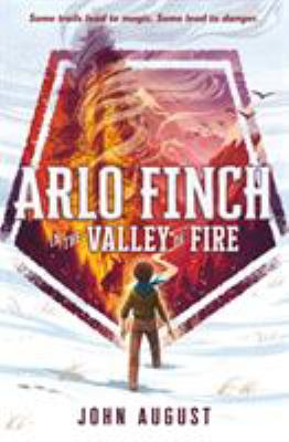 Arlo Finch in the valley of fire / by August, John,